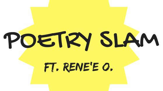 Indie-Lancer Poetry Slam ft. Rene'e O.