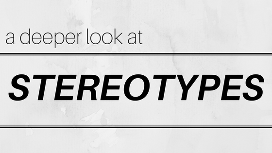 A Deeper Look at Stereotypes