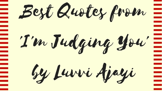 Best Quotes from 'I'm Judging You' by Luvvie Ajayi