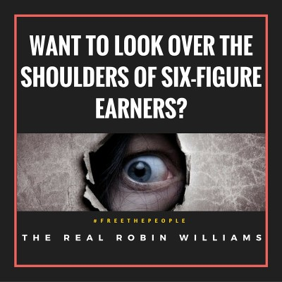 "Want to Look Over The Shoulders of ""Six Figure Earners""?"