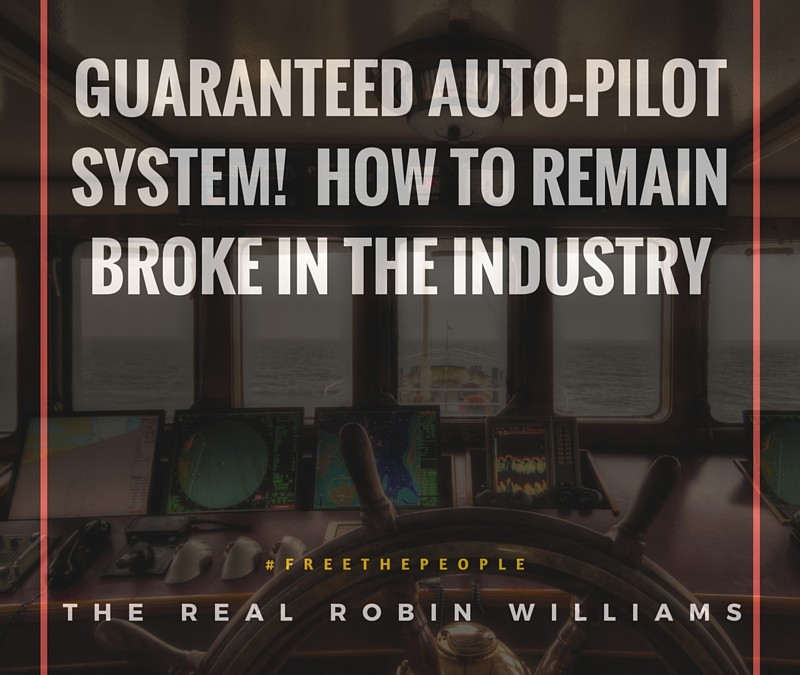 The Guaranteed Autopilot Sales System | How to Remain Broke in the Industry