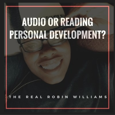 Which Personal Development is Better?  Audio or Reading