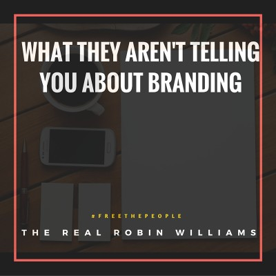 What They Haven't Told You About Branding