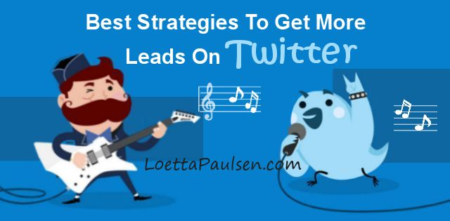 Best Strategies To Get More Leads On Twitter – 3 Step System