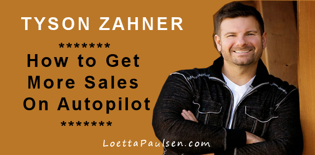 Tyson Zahner – How To Get More Sales On Autopilot