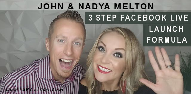 John and Nadya Melton – 3 Step Facebook Live Launch Formula