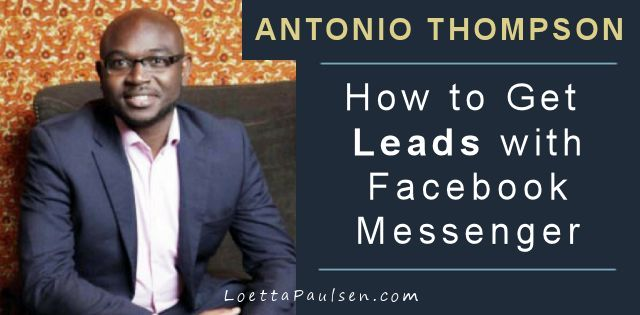 Antonio Thompson – How To Get Leads With Facebook Messenger