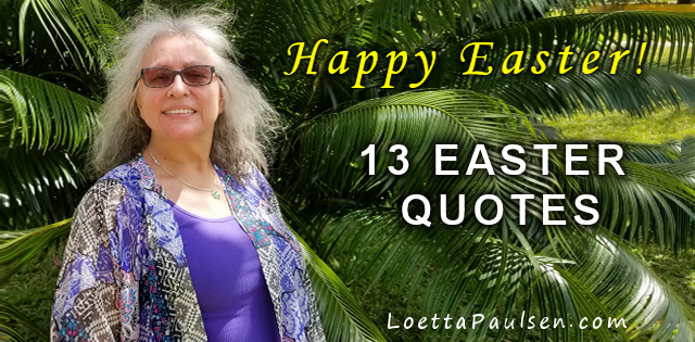 13 Easter Quotes to Inspire You to Greatness – Happy Easter!