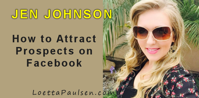 Jen Johnson – How to Attract Prospects on Facebook