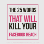 25 words that will kill your facebook reach