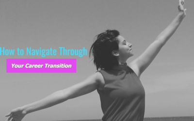 How to Navigate Through Your Career Transition…