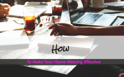 How To Make your Home Meeting Effective…