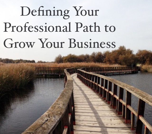 Defining Your Professional Path to Grow Your Business