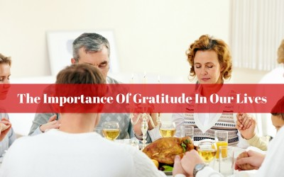 The Importance Of Gratitude In Our Lives