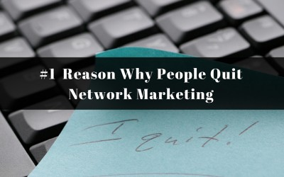 #1 Reason Why People Quit Network Marketing