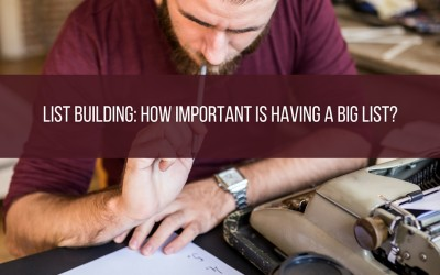 List Building: How Important Is Having A Big List?