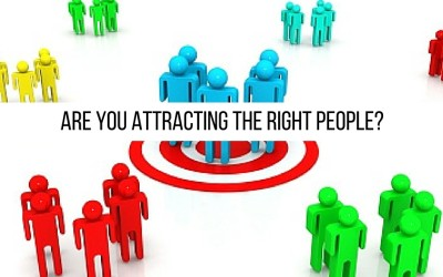 Are You Attracting The Right People?