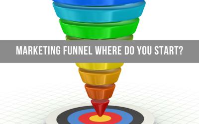 Marketing Funnel Where Do You Start?