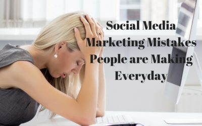 Social Media Marketing Mistakes People are Making