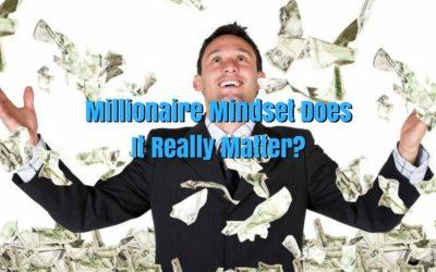 Millionaire Mindset Does It Really Matter?