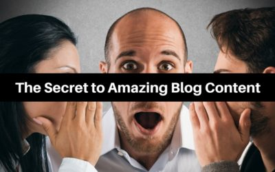 The Secret to Amazing Blog Content