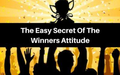 The Easy Secret Of The Winners Attitude