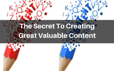 The Secret To Creating Great Valuable Content