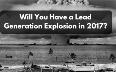 Will You Have a Lead Generation Explosion in 2017