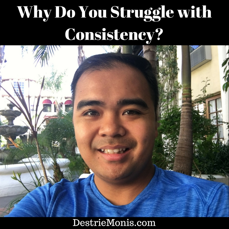 Why Do You Struggle with Consistency?