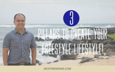 3 Pillars to Create Your Freestyle Lifestyle