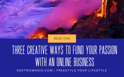 3 Creative Ways to Fund Your Passion with an Online Business