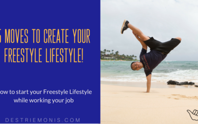 5 Moves to Create Your Freestyle Lifestyle