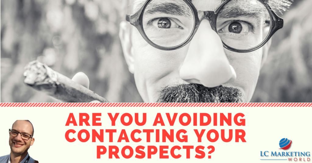 Are You Avoiding Contacting Your Prospects?