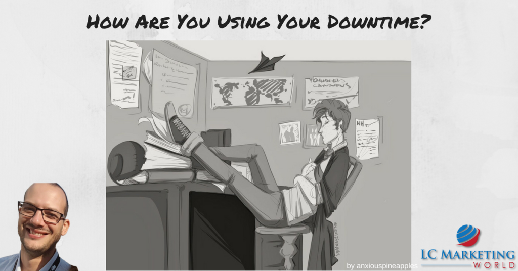 How Are You Using Your Downtime?