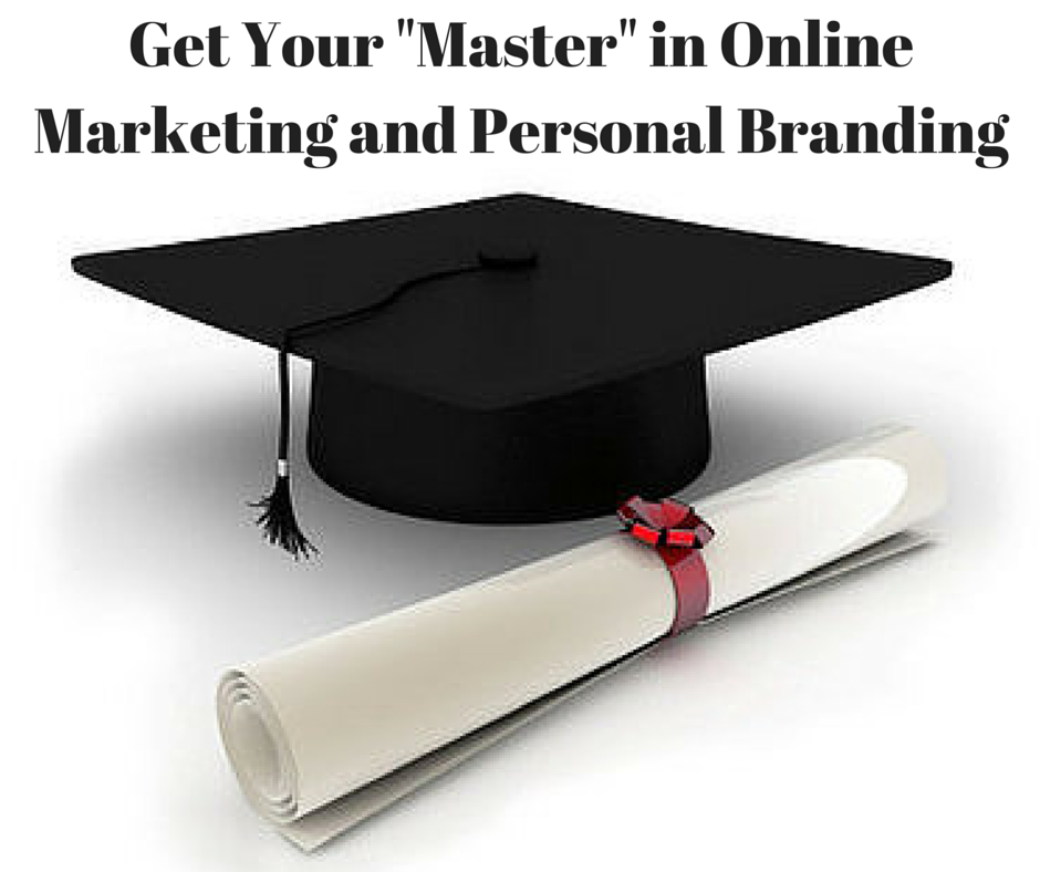 "Get Your ""Master"" in Online Marketing and Personal Branding"