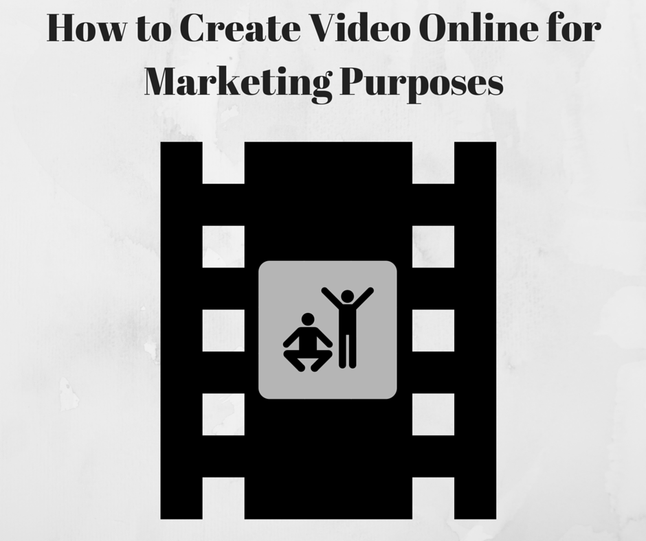 How to Create Video Online for Marketing Purposes
