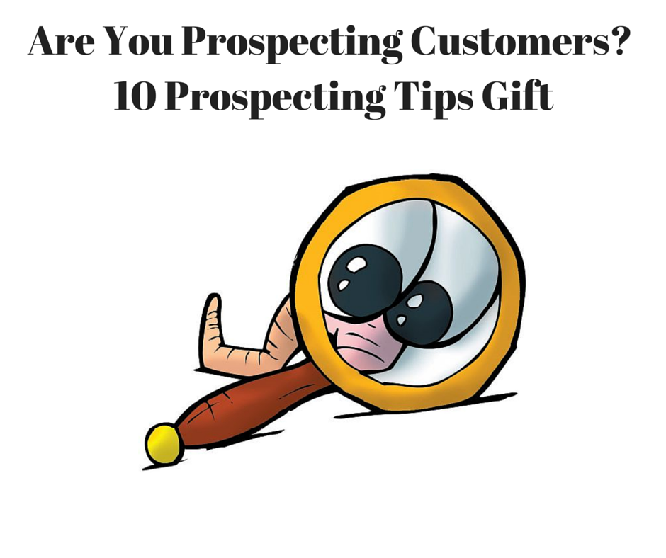 Are You Prospecting Customers? | 10 Prospecting Tips Gift