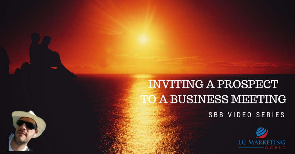 Inviting a Prospect to a Business Meeting – SBB Video Series