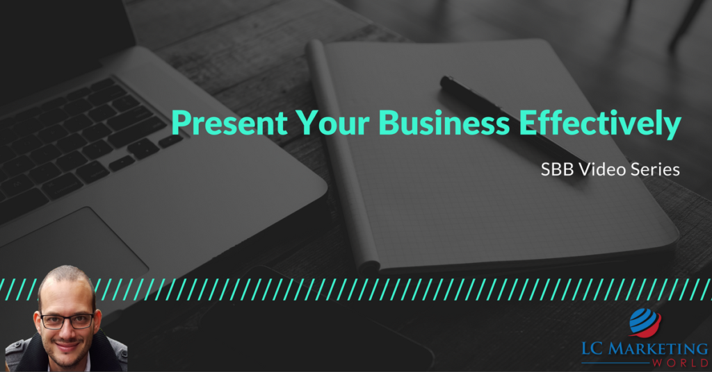 Present Your Business Effectively – SBB Video Series
