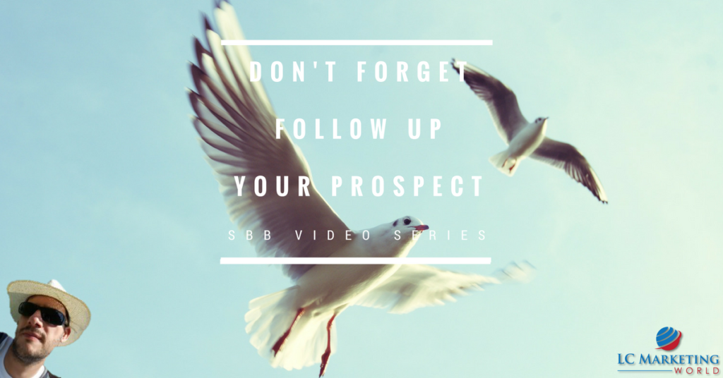 Don't Forget! Follow Up Your Prospect – SBB Video Series