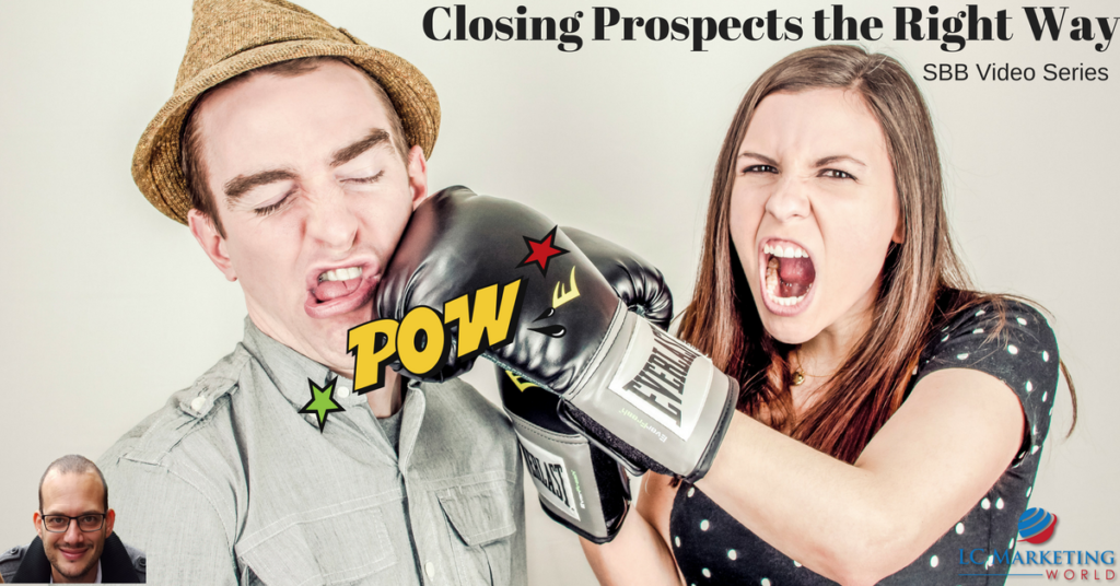 Closing Prospects the Right Way – SBB Video Series