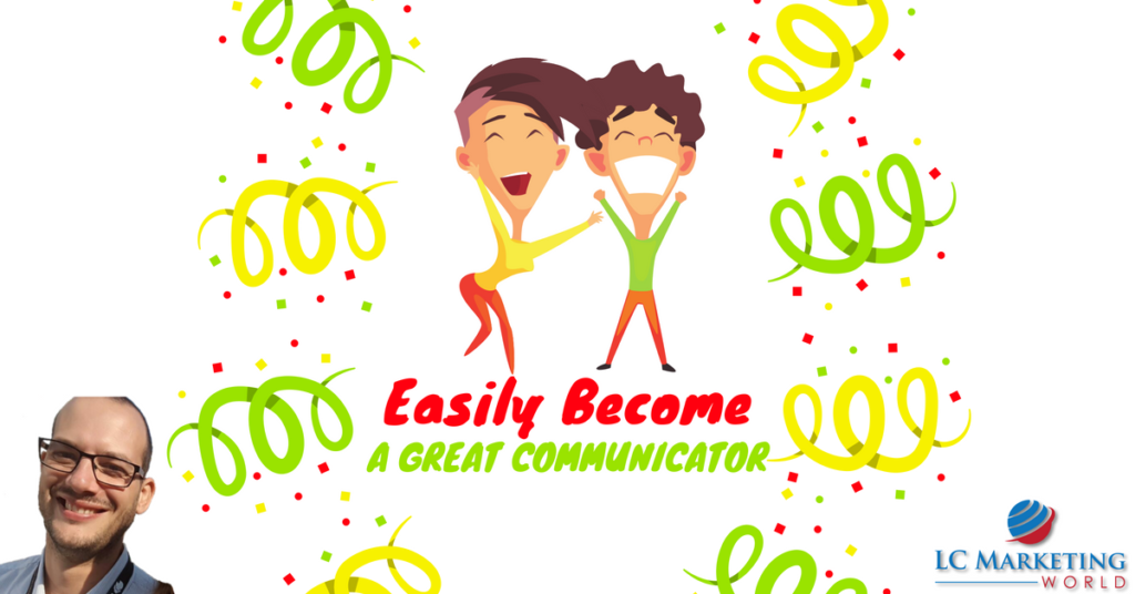 Easily Become a Great Communicator