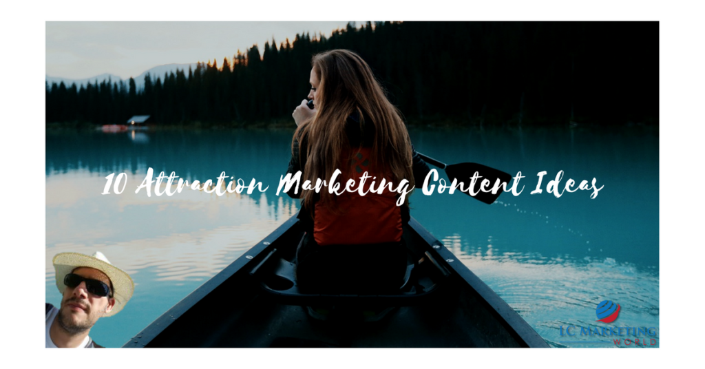 10 Attraction Marketing Content Ideas