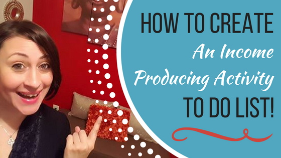 How To Create An Income Producing Activity To Do List