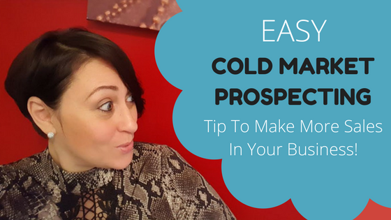 Cold Market Prospecting Tip To Make More Sales In Your Business