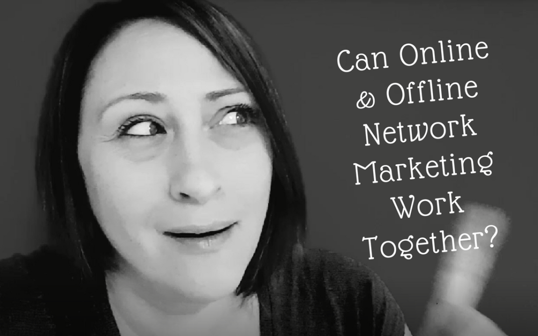 Can Offline and Online Network Marketing Work Together?