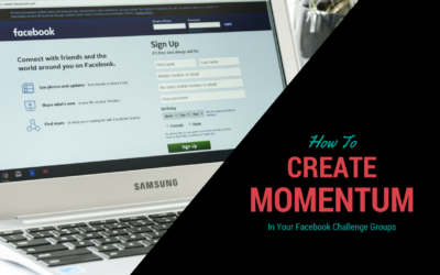 How To Create Momentum In Your Facebook Challenge Group