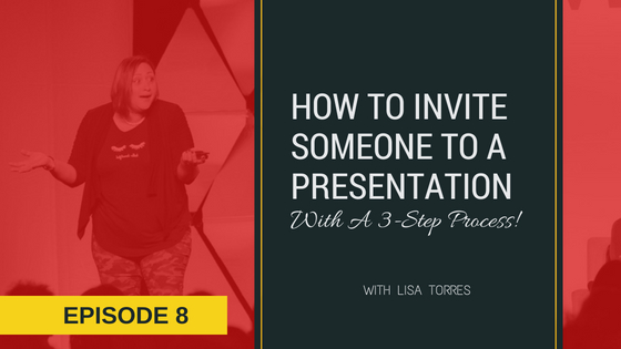 [EPISODE 8] How To Invite Someone To A Presentation With A 3-Step Process