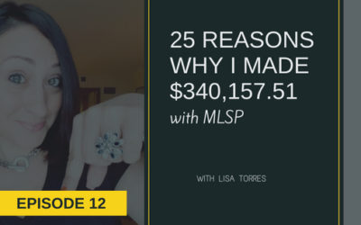[EPISODE 12] 25 Reasons Why I Made $340,157.51 With MLS