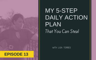 [EPISODE 13] My 5-Step Daily Action Plan
